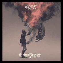 Hope,The Chainsmokers Ft. Winona Oak: Testo e traduzione canzone