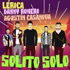 Lerica, Danny Romero, Agustin Casanova – Solito Solo: testo e traduzione canzone