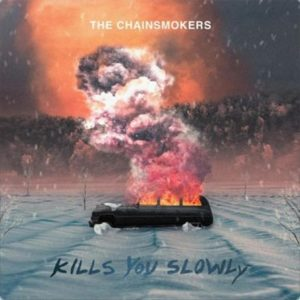 The Chainsmokers – Kills You Slowly: video, testo e traduzione
