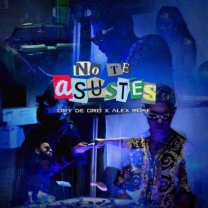No Te Asustes – Omy De Oro X Alex Rose: Video, testo e traduzione canzone
