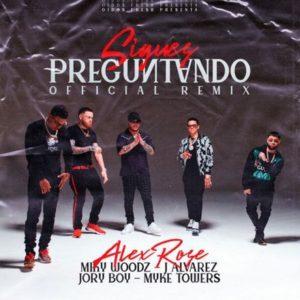 Alex Rose – Sigues Preguntando (Remix) ft. Myke Towers, Miky Woodz, J Alvarez & Jory: Video, testo e traduzione canzone