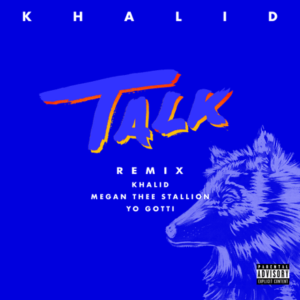 Talk (REMIX) – Khalid, Megan Thee Stallion & Yo Gotti: testo e traduzione canzone