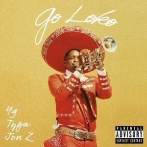 YG – Go Loko ft. Tyga, Jon Z: Video, testo e traduzione canzone