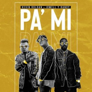 Kevin Roldán, Jowell & Randy – Pa' Mí: testo e traduzione canzone