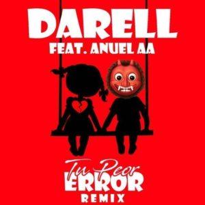 Darell Ft. Anuel AA – Tu Peor Error (Remix): testo e traduzione canzone