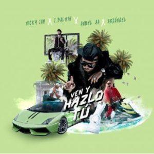Ven Y Hazlo Tú – Nicky Jam Ft. J Balvin, Anuel AA & Arcángel: testo e traduzione canzone