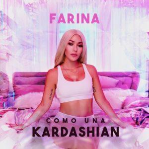 Farina – Como Una Kardashian: testo e traduzione canzone