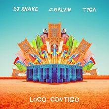 Loco Contigo – DJ Snake, J Balvin, Tyga: Video, testo e traduzione canzone