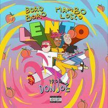 Lento – Boro Boro Ft. MamboLosco: Video e testo canzone