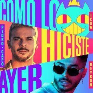 Pedro Capó, Reykon, ICON – Como lo Hiciste Ayer: Video, testo e traduzione canzone