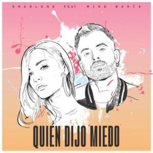 Sharlene Ft. Mike Bahia – Quién Dijo Miedo: testo e traduzione canzone