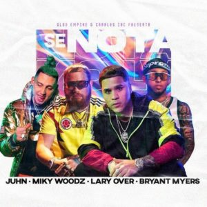 Juhn, Miky Woodz, Bryant Myers & Lary Over – Se Nota: testo e traduzione canzone